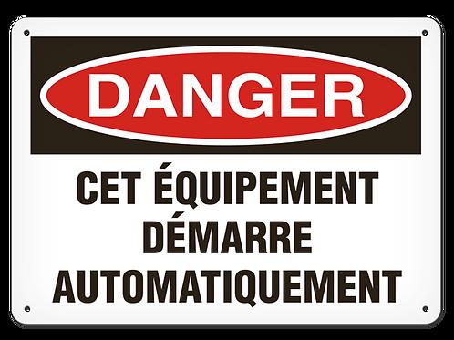 DANGER - Cet équipement démarre automatiquement Safety Sign