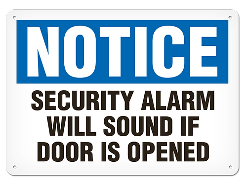 NOTICE - Security Alarm Will Sound If Door Is Opened Safety Sign
