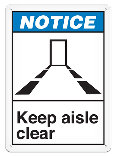 NOTICE - Keep Aisle Clear