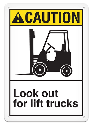 CAUTION - Look Out For Lift Trucks