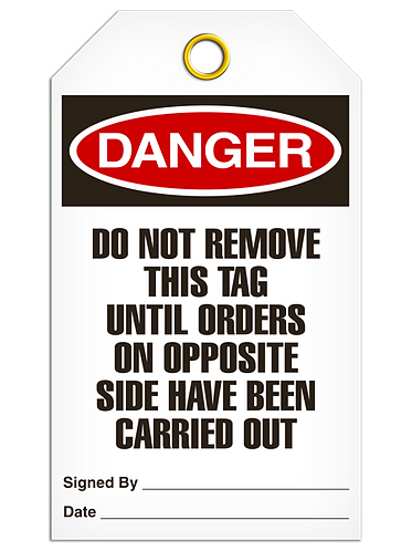DANGER  -  Do Not Remove This Tag Until Orders On Opposite Side Have Been....