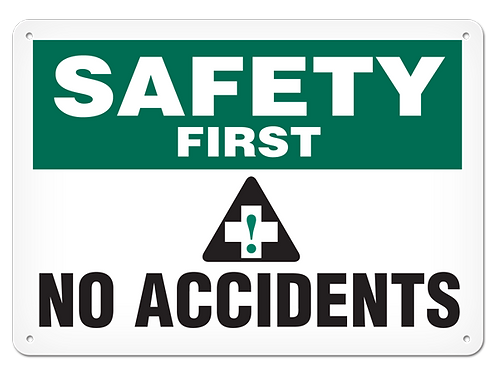 Safety First - No Accidents