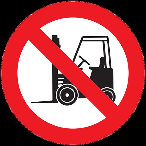 Prohibited - No Forklift