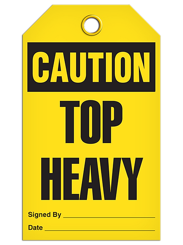 CAUTION - Top Heavy