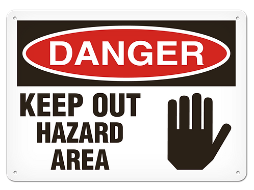 DANGER - Keep Out Hazard Area Safety Sign