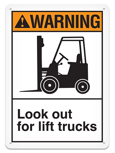 WARNING - Look Out For Lift Trucks
