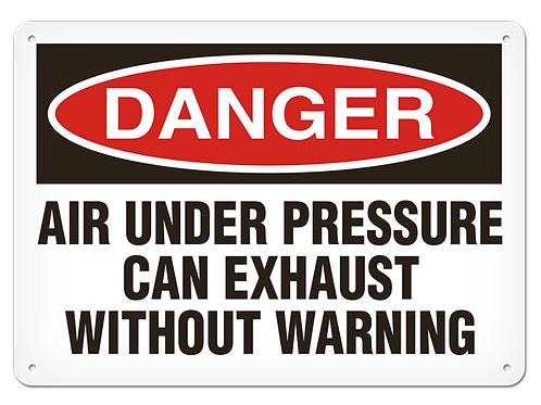 DANGER - Air Under Pressure Can Exhaust Without Warning Safety Sign
