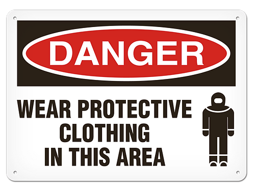 DANGER - Wear Protective Clothing In This Area Safety Sign