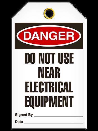 DANGER - Do Not Use Near Electrical Equipment