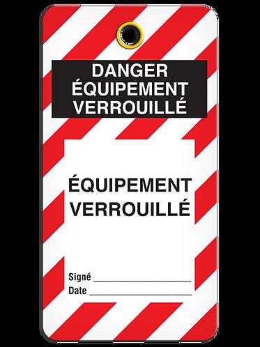 LOCKOUT TAG - DANGER ÉQUIPEMENT VERROUILLÉ- Équipement Verrouillé