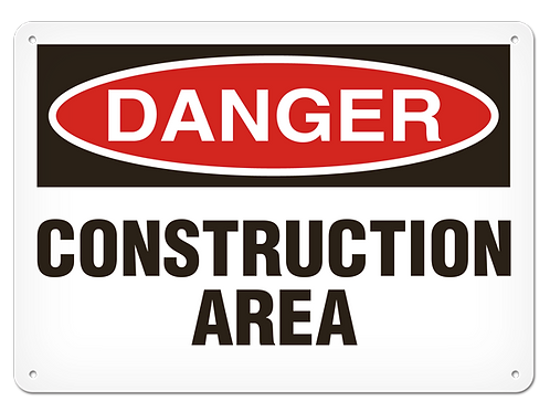 DANGER - Construction Area Safety Sign