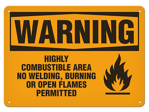 WARNING - Highly Combustible Area No Welding, Burning, Or Open Flames Permitted