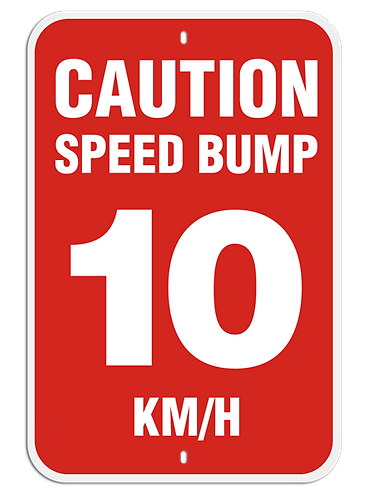 PARKING LOT SIGNS - Caution Speed Bump 10KM/H