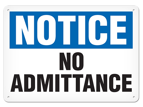 NOTICE - No Admittance Safety Sign