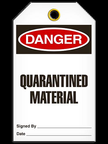 DANGER  -  Quarantined Material