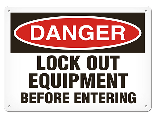 DANGER - Lock Out Equipment Before Entering Safety Sign