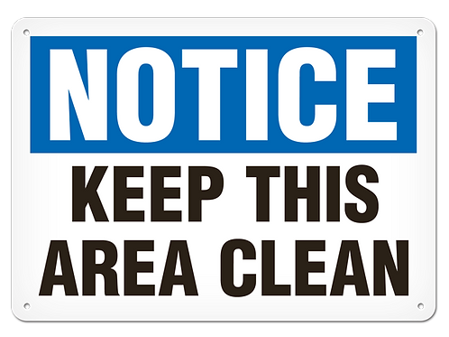 NOTICE - Keep This Area Clean