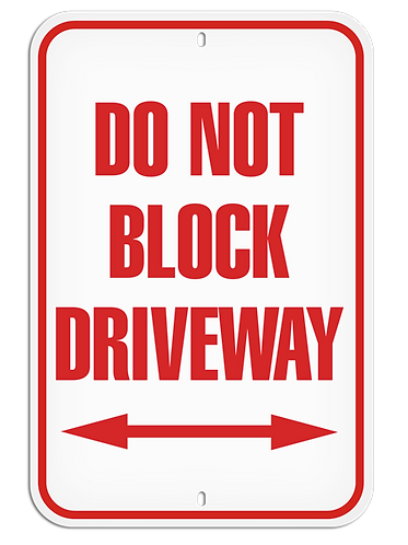 PARKING LOT SIGN - Do Not Block Driveway