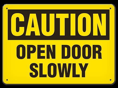 Caution - Open Door Slowly