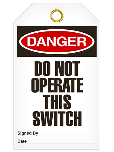 DANGER - Do Not Operate This Switch
