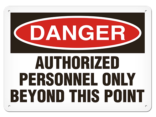 DANGER - Authorized Personnel Only Beyond This Point Safety Sign