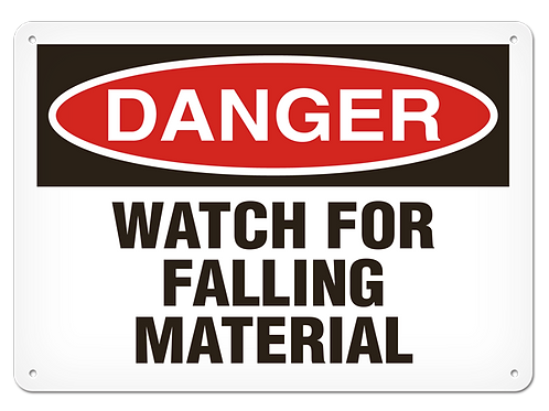 DANGER - Watch for Falling Material Safety Sign