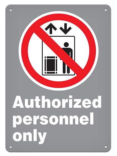 PROHIBITION - Authorized Personnel Only