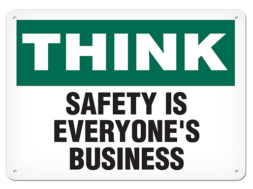 Think - Safety Is Everyone's Business