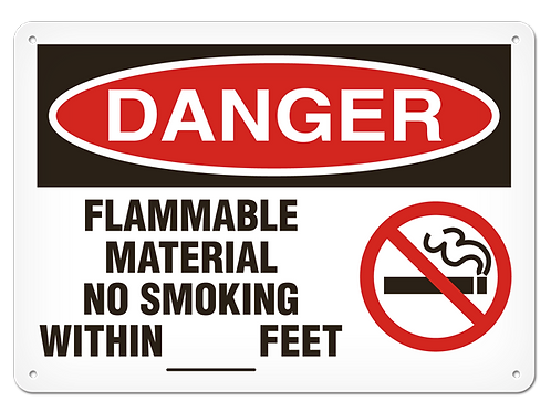 DANGER - Flammable Material No Smoking Within ___ Feet Safety Sign