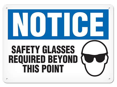 NOTICE - Safety Glasses Required Beyond This Point