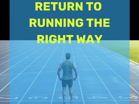 Return to Running the Right Way