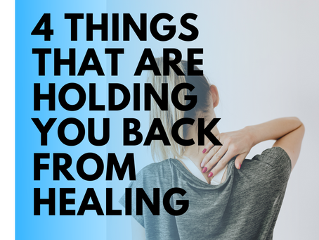 4 Things That are Holding You Back From Healing