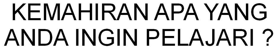 KEMAHIRAN_APA_YANG_ANDA_INGIN_PELAJARI.j