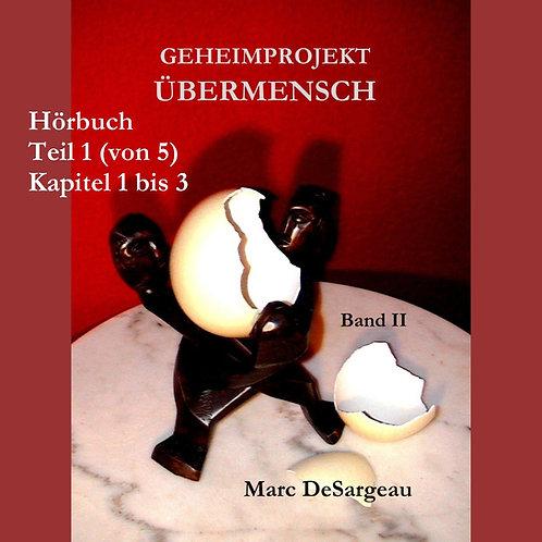 Hörbuch, Geheimprojekt Übermensch, Band 2, Teil 1