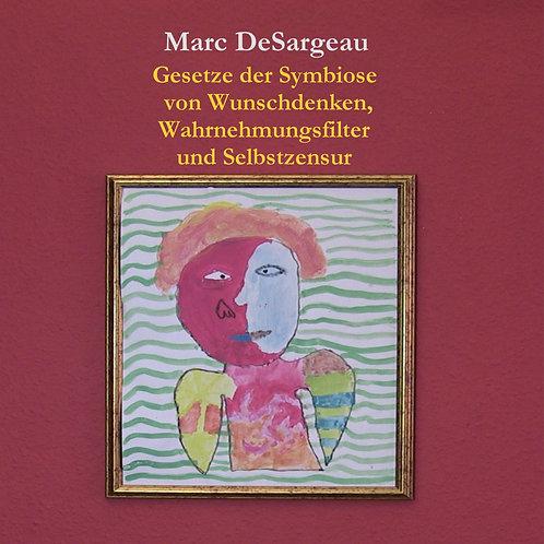 Wunschdenken, Wahrnehmungsfilter und Selbstzensur        (Marc DeSargeau)