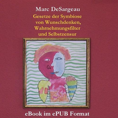 eBook (ePUB), Symbiose von Wunschdenken und Wahrnehmungsfilter