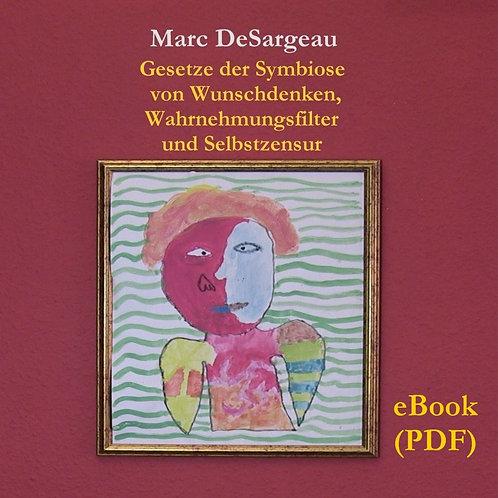 eBook (PDF) Symbiose von Wunschdenken, Wahrnehmungsfilter und Selbstzensur