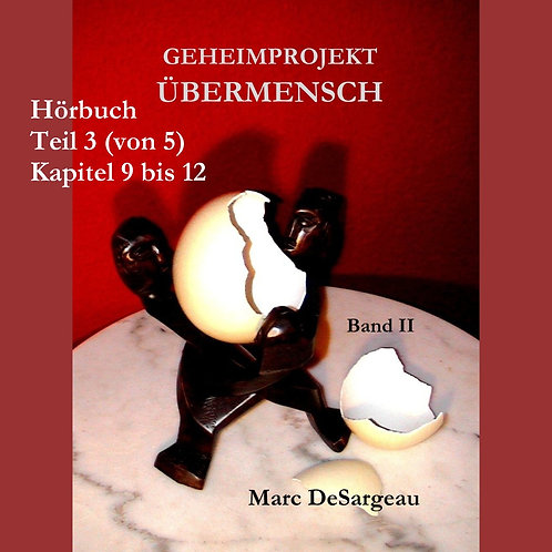 Geheimprojekt Übermensch, Band 2, Teil 3