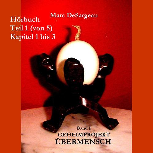 Hörbuch Geheimprojekt Übermensch, Band 1, Teil 1