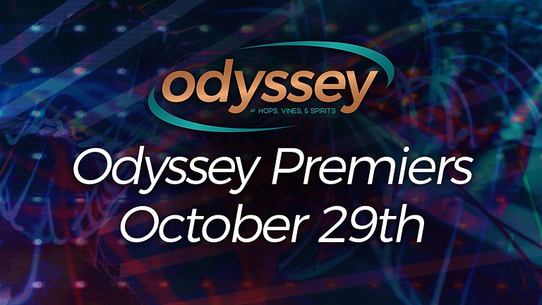 Odyssey Opening Night