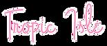LOGO-NEW-TROPICISLE-whiteborder.png