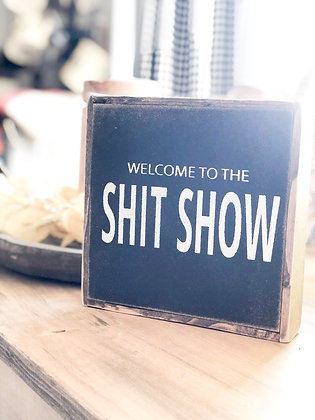 """Shit Show"" wood sign"