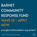 APPLY NOW - BARNET COMMUNITY RESPONSE FUND