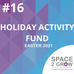 EASTER HOLIDAY ACTIVITY FUNDING - SPACE2GROW LAUNCHED