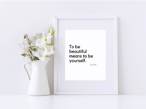 """""""To be beautiful means to be yourself"""" Digital Wall Art"""