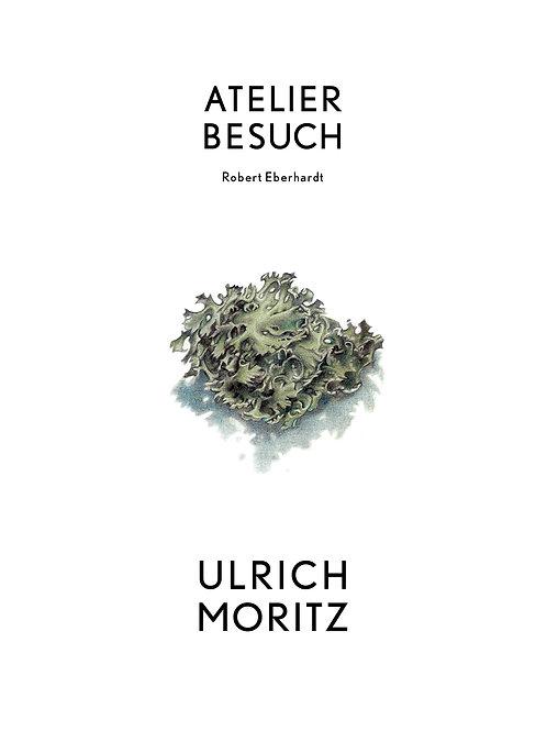 ATELIERBESUCH Ulrich Moritz