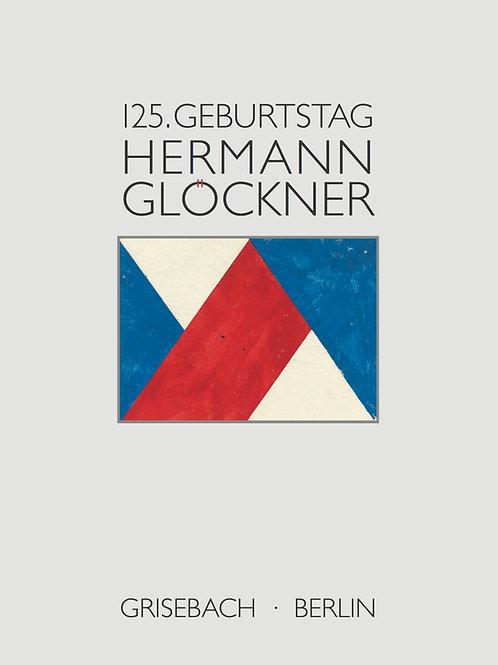 Hermann Glöckner. Patriarch der Moderne