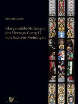 Glasgemälde-Stiftungen des Herzogs Georg II. von Sachsen-Meiningen