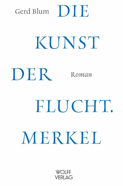 Die Kunst der Flucht. Merkel