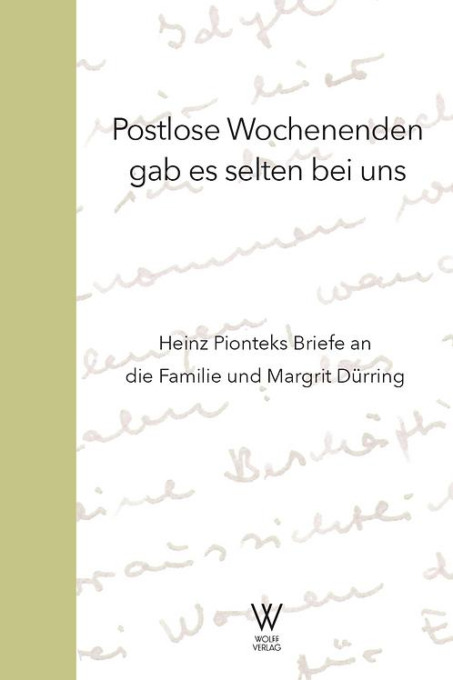 Heinz Piontek: Postlose Wochenenden gab es selten bei uns